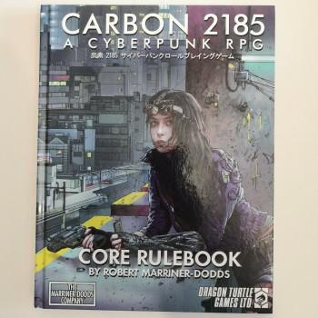Carbon 2185 - A Cyberpunk RPG Core Rulebook